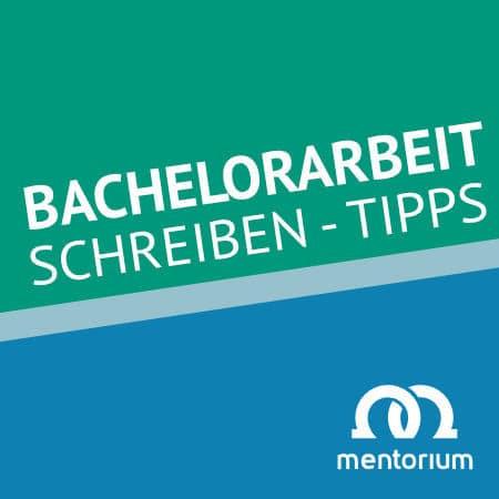 Bachelorarbeit schreiben - Tipps, Ratgeber, Anleitung