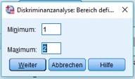 Diskriminanzanalyse in SPSS: Definition des Bereichs der Gruppierungsvariablen.